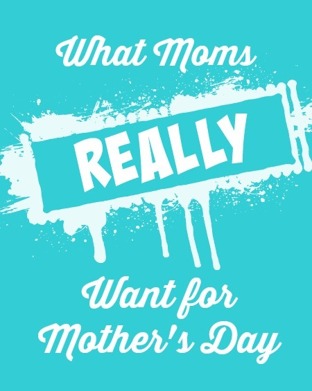what-moms-want-mothers-day-2