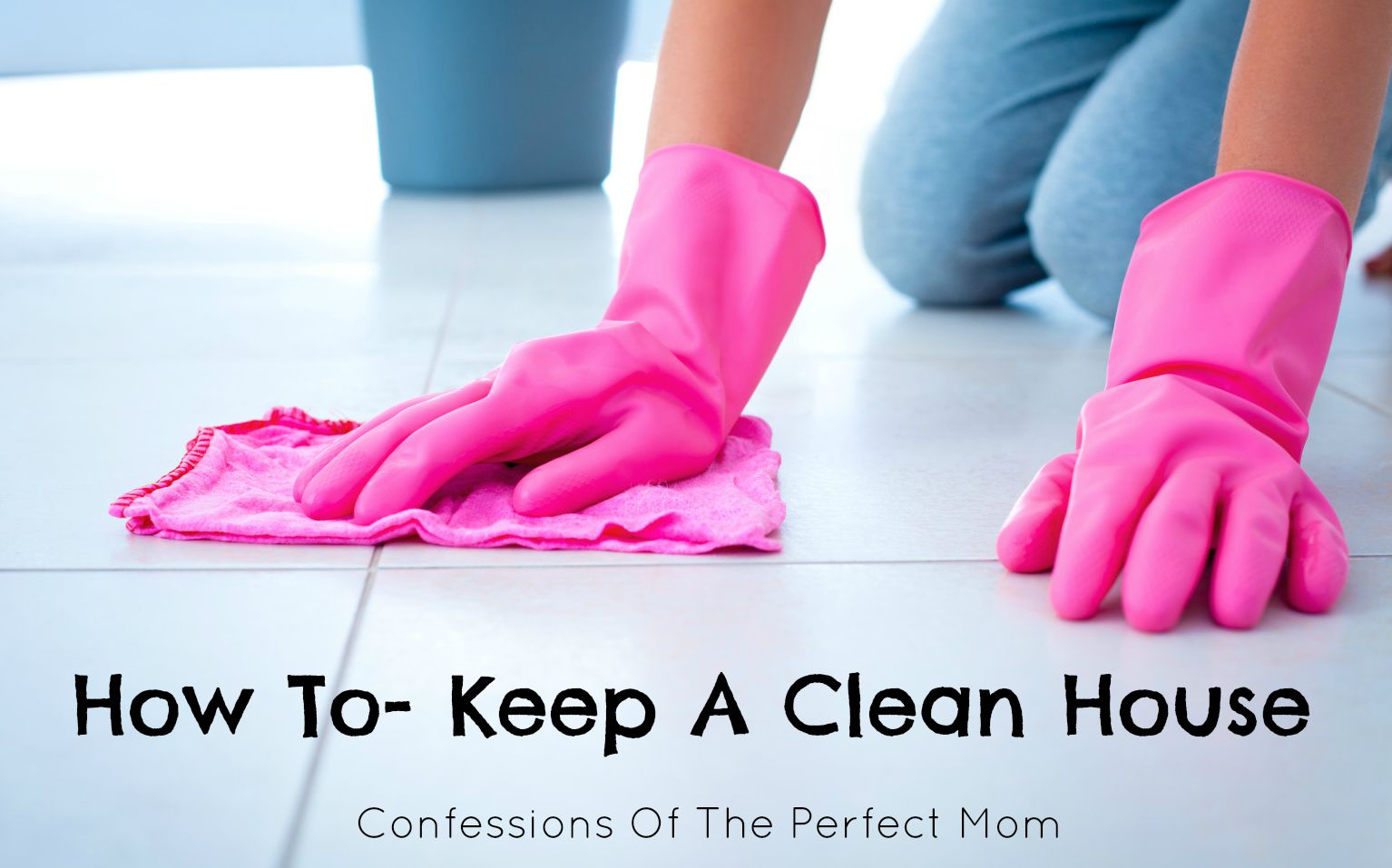 100 how to keep a house clean how i keep my house clean enough u2014 sara dear clean out - How do i keep my container home cool ...